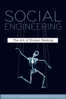 Social Engineering : The Art of Human Hacking, Paperback