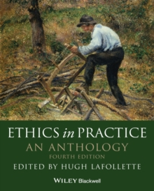 Ethics in Practice : An Anthology, Paperback Book