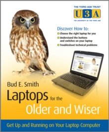 Laptops for the Older and Wiser : Get Up and Running on Your Laptop Computer, Paperback