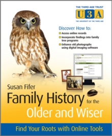 Family History for the Older and Wiser : Find Your Roots with Online Tools, Paperback