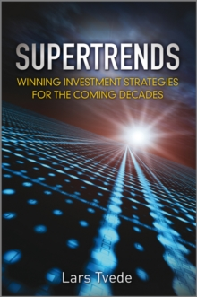 Super Trends : Winning Investment Strategies for the Coming Decades, Hardback