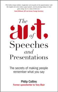 The Art of Speeches and Presentations : The Secrets of Making People Remember What You Say, Paperback