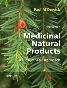 Medicinal Natural Products : A Biosynthetic Approach, Paperback