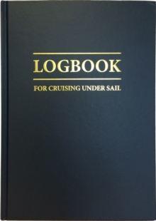 Logbook for Cruising Under Sail, Hardback