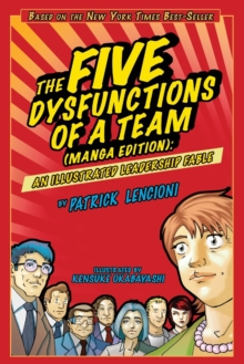 The Five Dysfunctions of a Team : An Illustrated Leadership Fable, Paperback Book