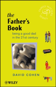 The Father's Book : Being a Good Dad in the 21st Century, Paperback