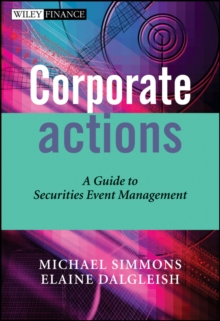 Corporate Actions : A Guide to Securities Event Management, Hardback Book