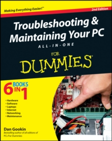 Troubleshooting & Maintaining Your PC All-in-One For Dummies, Paperback