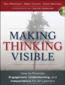 Making Thinking Visible : How to Promote Engagement, Understanding, and Independence for All Learners, Paperback