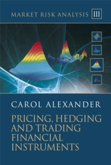 Market Risk Analysis : Pricing, Hedging and Trading Financial Instruments, Hardback