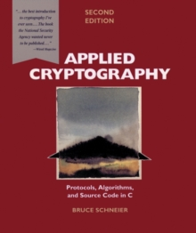 Applied Cryptography : Protocols, Algorithms and Source Code in C, Paperback