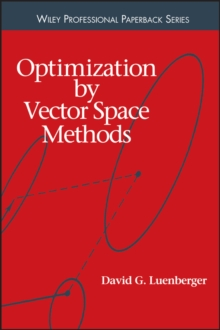 Optimization by Vector Space Methods, Paperback Book