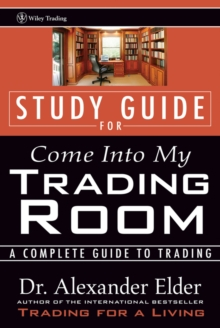 Come into My Trading Room : A Complete Guide to Trading Study Guide, Paperback