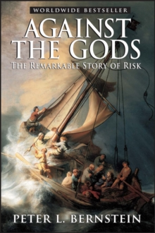 Against the Gods : The Remarkable Story of Risk, Paperback