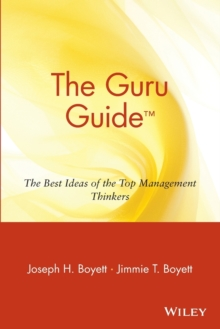The Guru Guide : The Best Ideas of the Top Management Thinkers, Paperback