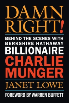 Damn Right! : Behind the Scenes with Berkshire Hathaway Billionaire Charlie Munger, Paperback