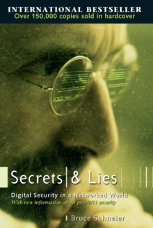 Secrets and Lies : Digital Security in a Networked World, Paperback