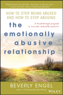 The Emotionally Abusive Relationship : How to Stop Being Abused and How to Stop Abusing, Paperback Book