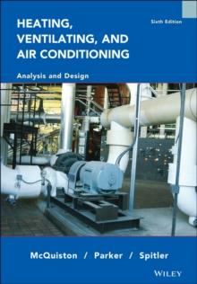 Heating, Ventilating and Air Conditioning : Analysis and Design, Hardback
