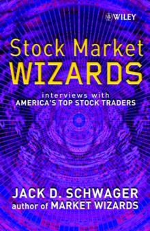 Stock Market Wizards : Interviews with America's Top Stock Traders, Hardback Book