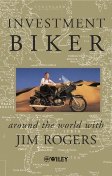 Investment Biker : Around the World with Jim Rogers, Paperback