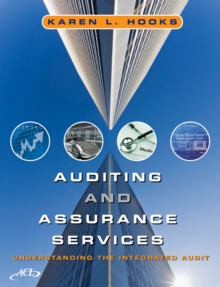 Auditing and Assurance Services : Understanding the Integrated Audit, Hardback