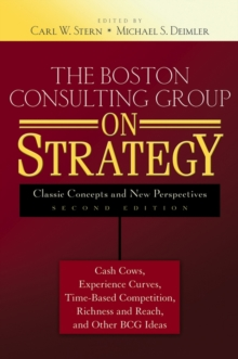 The Boston Consulting Group on Strategy : Classic Concepts and New Perspectives, Hardback