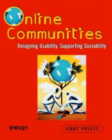 Online Communities : Supporting Sociability, Designing Usability, Paperback