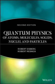 Quantum Physics of Atoms, Molecules, Solids, Nuclei and Particles, Hardback