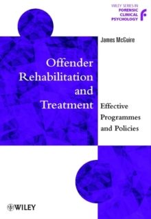 Offender Rehabilitation and Treatment : Effective Programmes and Policies to Reduce Reoffending, Paperback