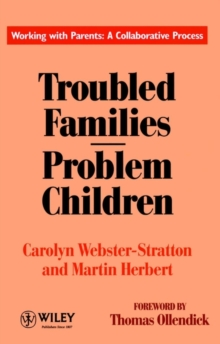 Troubled Families: Problem Children : Working with Parents: a Collaborative Process, Paperback