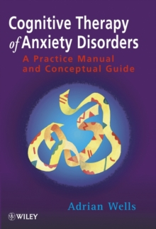 Cognitive Therapy of Anxiety : A Practical Guide, Paperback