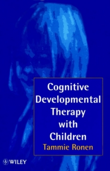 Cognitive Developmental Therapy with Children : Helping Children to Help Themselves, Paperback