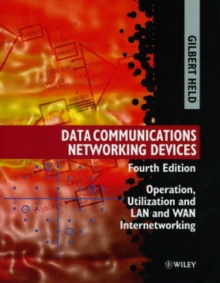 Data Communications Networking Devices : Operation, Utilization, and LAN and WAN Internetworking, Hardback