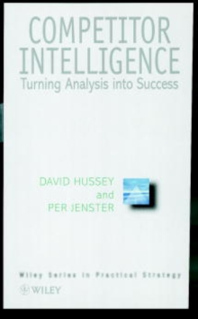 Competitive Intelligence and Analysis : Beating the Competition, Hardback