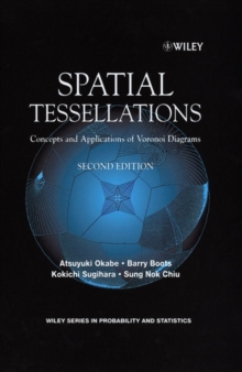 Spatial Tessellations : Concepts and Applications of Voronoi Diagrams, Hardback Book