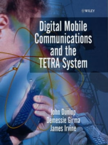 Digital Mobile Communications and the Terrestrial Trunked Radio Systems (TETRA), Hardback Book
