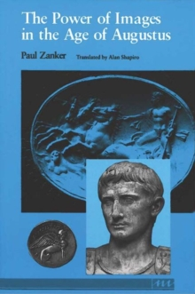 The Power of Images in the Age of Augustus, Paperback
