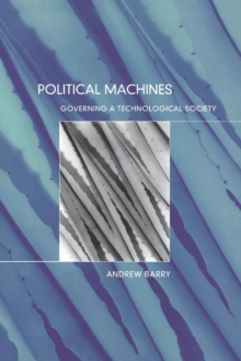 Political Machines : Governing a Technological Society, Paperback