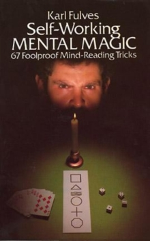 Self-Working Mental Magic : Sixty-Seven Foolproof Mind Reading Tricks, Paperback