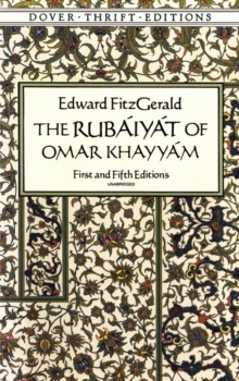 The Rubaiyat of Omar Khayyam : First and Fifth Editions, Paperback