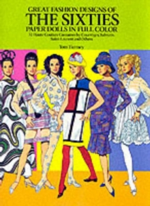 Great Fashion Designs of the Sixties: Paper Dolls in Full Colour : 32 Haute Couture Costumes by Courreges, Balmain, Saint-Laurent, and Others, Miscellaneous print Book