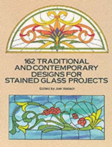 162 Traditional and Contemporary Designs for Stained Glass Projects, Paperback