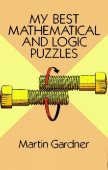 My Best Mathematical and Logic Puzzles, Paperback