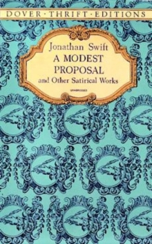A Modest Proposal and Other Satirical Works, Paperback