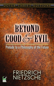 Beyond Good and Evil : Prelude to a Philosophy of the Future, Paperback
