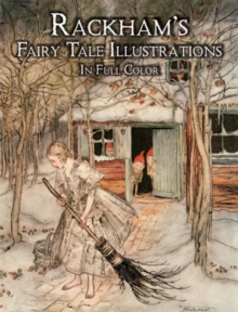 Rackham's Fairy Tale Illustrations : In Full Color, Paperback Book