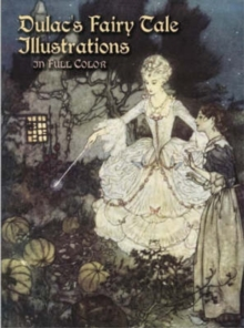 Dulac's Fairy Tale Illustrations in Full Color, Paperback