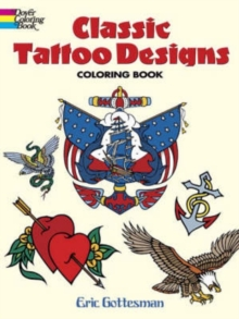 Classic Tattoo Designs : Coloring Book, Paperback