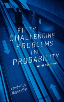 Fifty Challenging Problems in Probability : With Solutions, Paperback